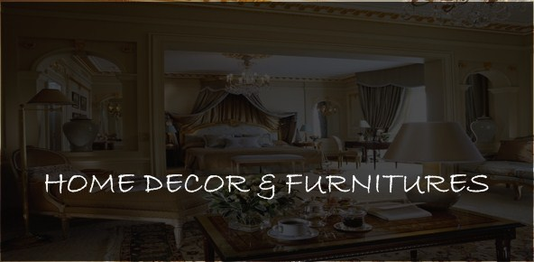 home decoration and furnitures