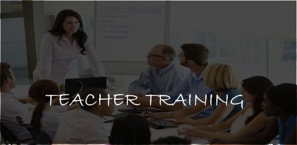 TEACHERS TRAINING COURSES